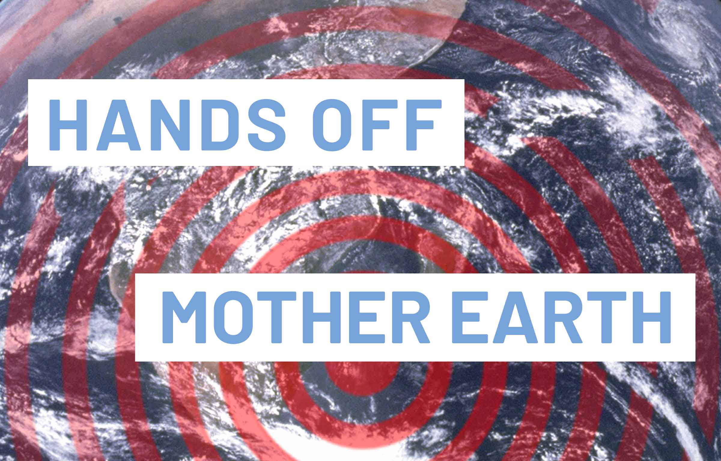Hands Off Mother Earth – photo of earth with target overlaid